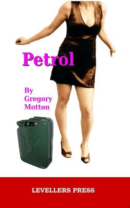 Petrol by Gregory Motton Levellers' Press