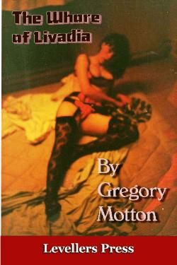 The Whore of Livadia by Gregory Motton Levellers' Press